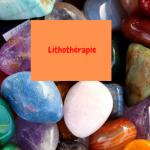 Lithothérapie : est-ce que ça fonctionne vraiment?